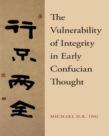 The.Vulnerability.of.Integrity.in.Early.Confucian.Thought