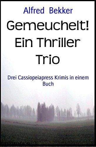 Bekker, Alfred - Gemeuchelt! - Ein Thriller Trio
