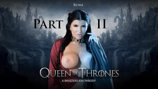 Romi Rain - Queen Of Thrones, Part 2 - A XXX Parody 06.08.2017