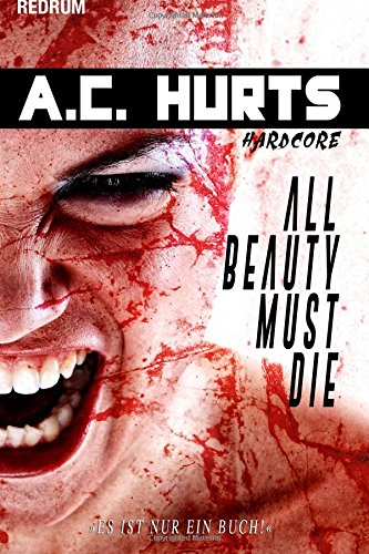 Hurts, A C  - All Beauty Must Die (Neuauflage)
