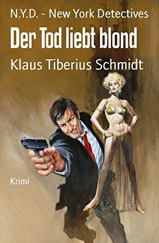 N Y D  - Der Tod liebt blond - Schmidt, Klaus Tiberius