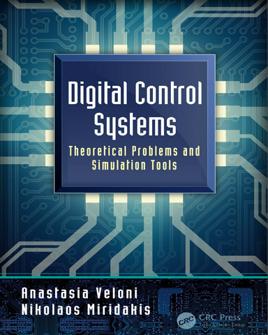 Digital Control Systems Theoretical Problems and Simulation Tools