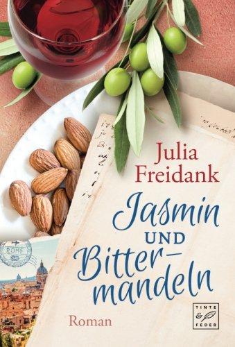 Freidank, Julia - Jasmin und Bittermandeln