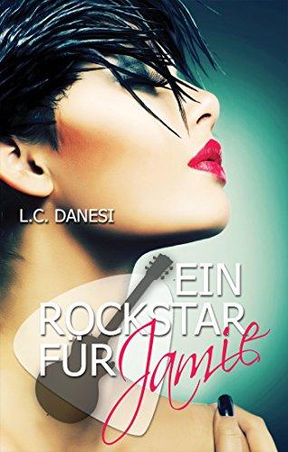 Danesi, L C  - Rockromance 02 - Ein Rockstar fuer Jamie