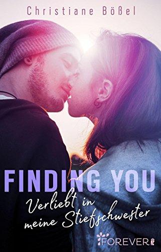 Boessel, Christiane - Stepbrother 02 - Finding you - Verliebt in meine Stiefschwester