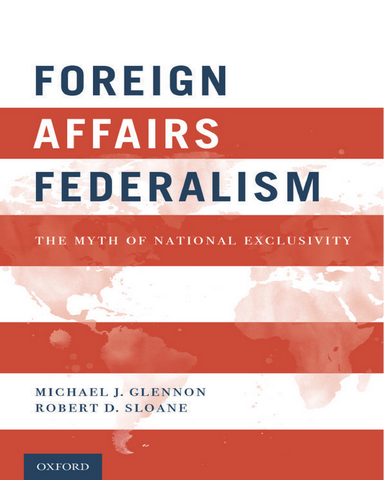 Foreign Affairs Federalism The Myth of National Exclusivity