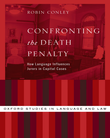 Confronting the Death Penalty How Language Influences Jurors in Capital Cases