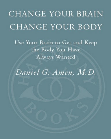 Change Your Brain Change Your Body Use Your Brain to Get and Keep the Body You Have Always Wanted Pdf