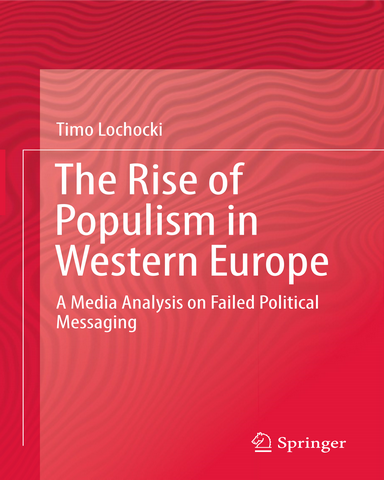 The Rise of Populism in Western Europe A Media Analysis on Failed Political Messaging