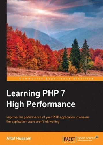 Altaf Hussain - Learning PHP 7 High Performance