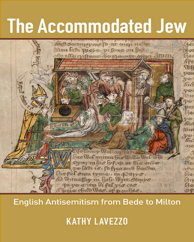 The Accommodated Jew English Antisemitism From Bede to Milton