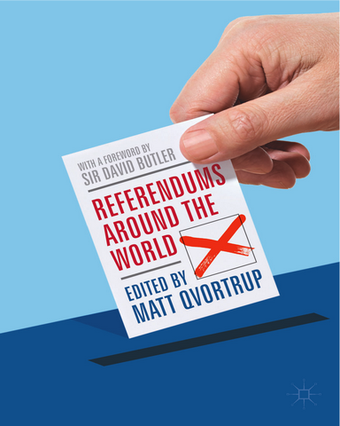 Referendums Around the World With a Foreword by Sir David Butler