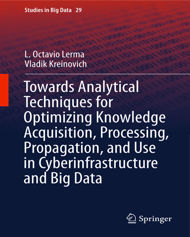 Towards Analytical Techniques for Optimizing Knowledge Acquisition Processing Propagation and Use in Cyberinfrastructure and Big Data
