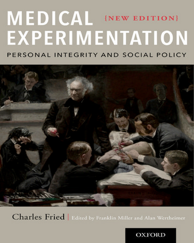 Medical Experimentation Personal Integrity and Social Policy New Edition