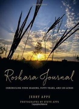 Roshara Journal Chronicling Four Seasons Fifty Years And 120 Acres