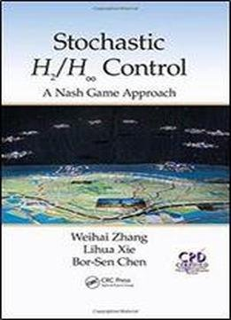 Stochastic H2 h Control A Nash Game Approach