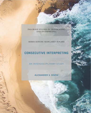 Consecutive Interpreting An Interdisciplinary Study