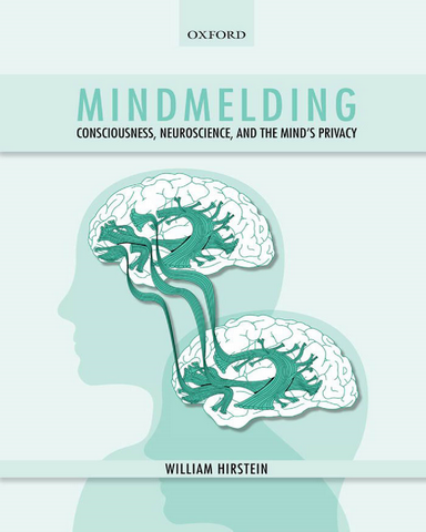Mindmelding Consciousness Neuroscience and the Minds Privacy