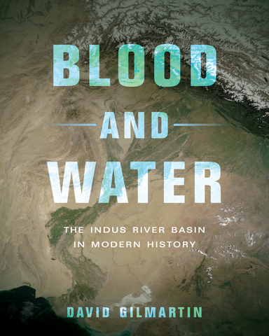 Blood.and.Water.The.Indus.River.Basin.in.Modern.History