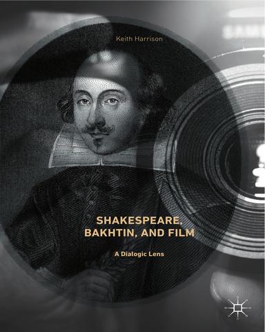 Shakespeare Bakhtin and Film A Dialogic Lens