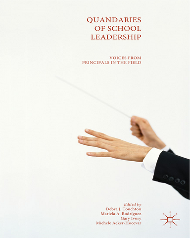 Quandaries of School Leadership Voices from Principals in the Field