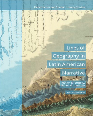 Lines of Geography in Latin American Narrative National Territory National Literature