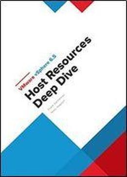 Vmware Vsphere 6 5 Host Resources Deep Dive