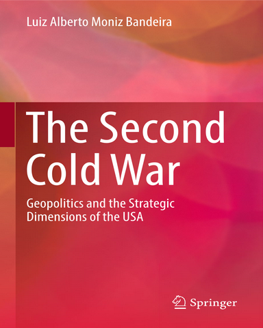 The.Second.Cold.War.Geopolitics.and.the.Strategic.Dimensions.of.the.USA