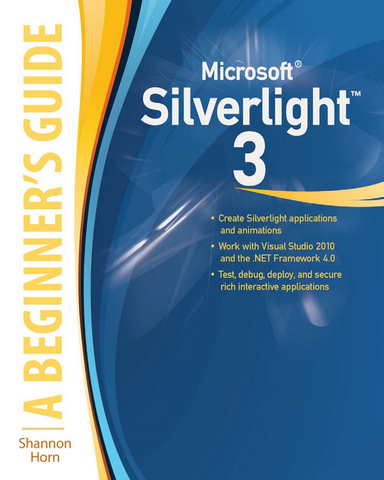Microsoft Silverlight 3 A Beginners Guide