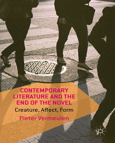 Contemporary Literature and the End of the Nrvel Creature Affect Form