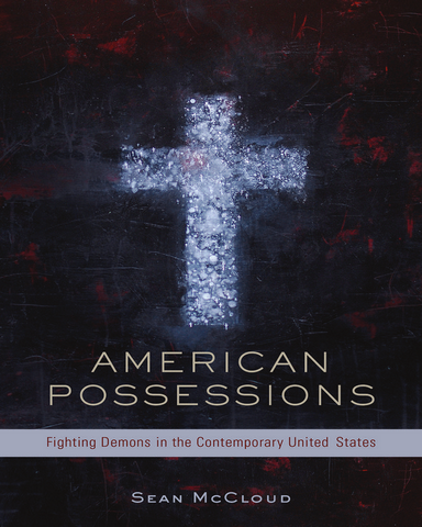 American Possessions Fighting Demons in the Contemporary United States Pdf