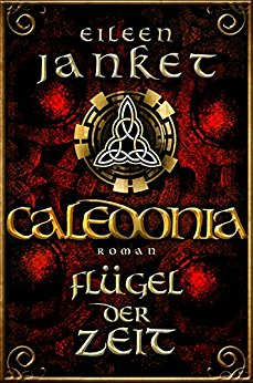 Janket, Eileen - Caledonia-Saga 01 - Fluegel der Zeit