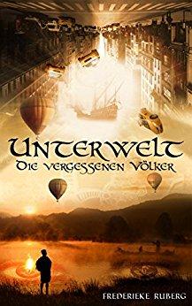 Buch Cover für Unterwelt: Die vergessenen Völker (Band 1 der Unterwelt Trilogie)