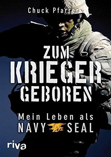 Buch Cover für Zum Krieger geboren: Mein Leben als Navy Seal by Chuck Pfarrer