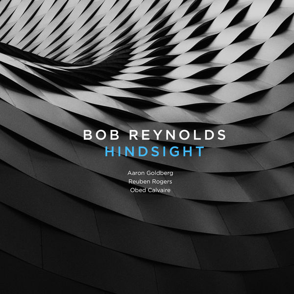 Bob Reynolds - Hindsight (2017)