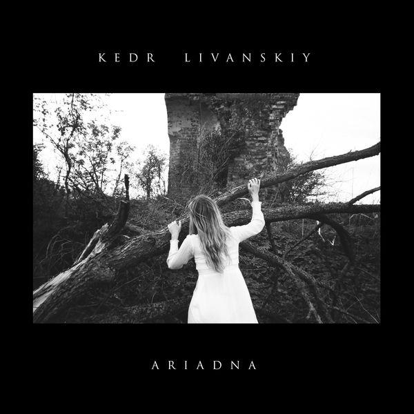 Kedr Livanskiy - Ariadna (2017)