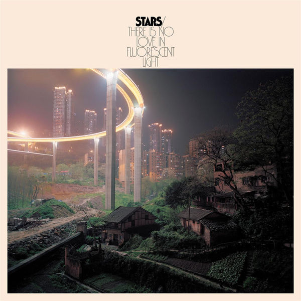 Stars - There Is No Love In Fluorescent Light (2017)