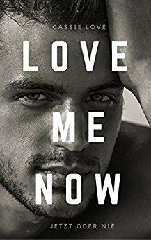 Buch Cover für Love me now: Jetzt oder nie