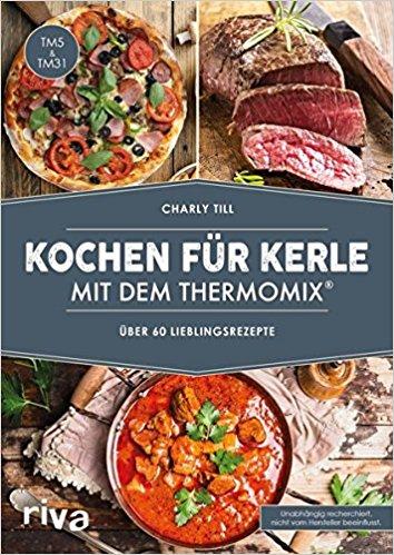 Buch Cover für Kochen für Kerle mit dem Thermomix®: Ãœber 60 Lieblingsrezepte