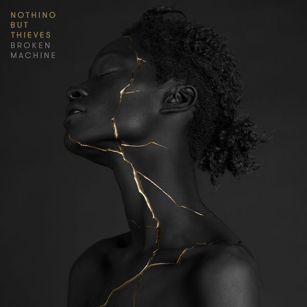 Nothing But Thieves - Broken Machine (Deluxe) (2017)