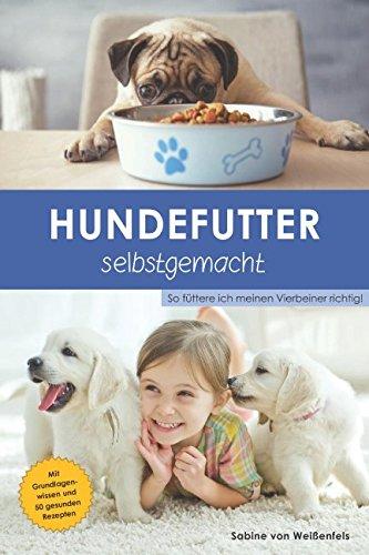 Weissenfels, Sabine von - Hundefutter selbstgemacht
