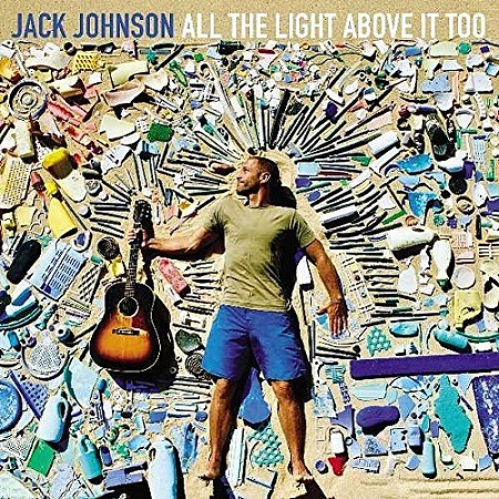 ru94fe7z - Jack Johnson – All The Light Above It Too (2017)
