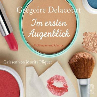 Gregoire Delacourt Im ersten Augenblick ungekuerzt