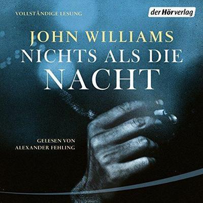 John Williams Nichts als die Nacht ungekuerzt