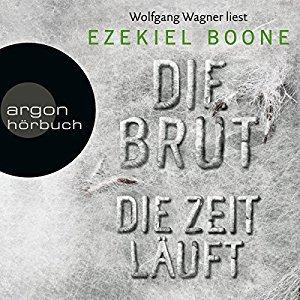 Ezekiel Boone Die Brut 2 Die Zeit laeuft ungekuerzt