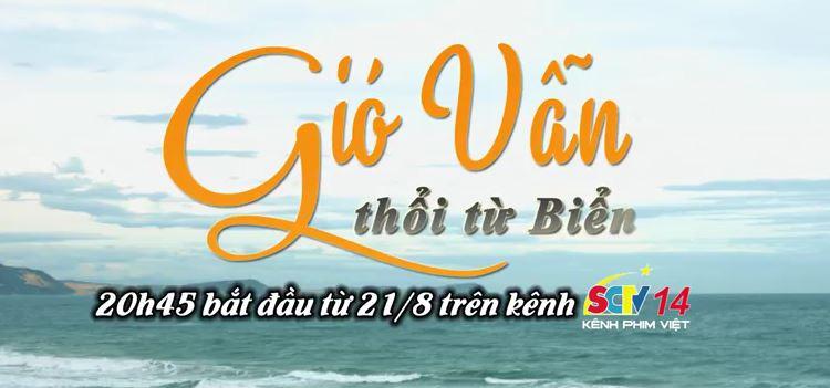 Gió Vẫn Thổi Từ Biển (AVI & MKV) - 26/xx tập