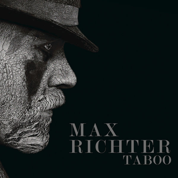 Max Richter - Taboo (Music From The Original TV Series) (2017)
