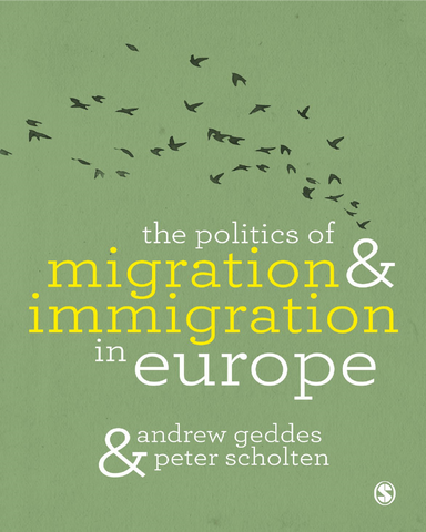 The Politics of Migration and Immigration in Europe 2nd Edition