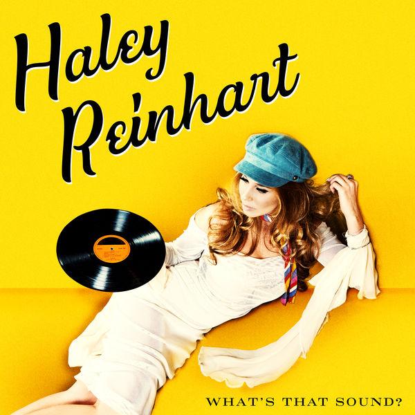 Haley Reinhart - What's That Sound? (2017)