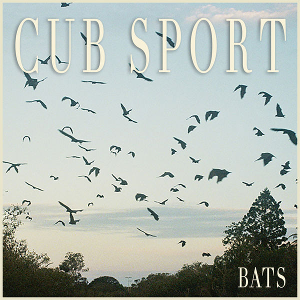 Cub Sport - BATS (2017)